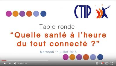 Quelle santé à l'heure du tout connecté ? – AG CTIP 2015