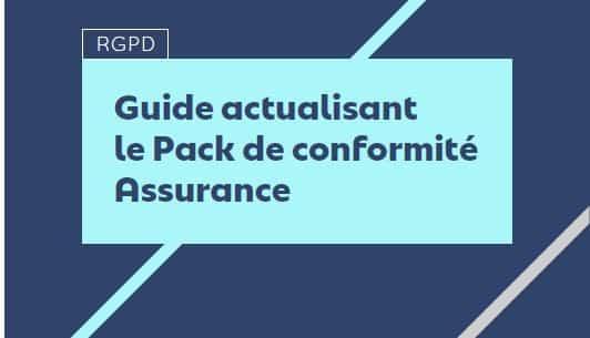 Traitement des données à caractère personnel : guide d'actualisation du Pack de conformité assurance